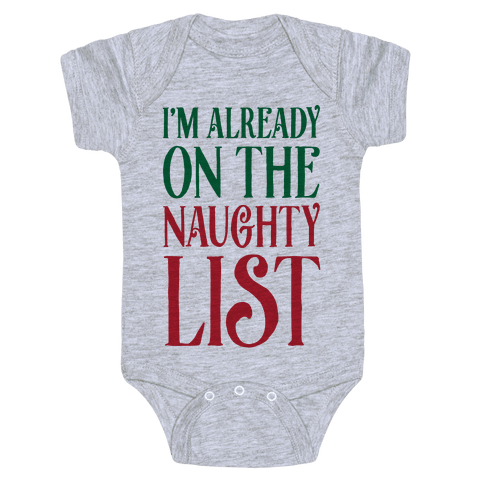 I'm Already On The Naughty List Baby Onesy