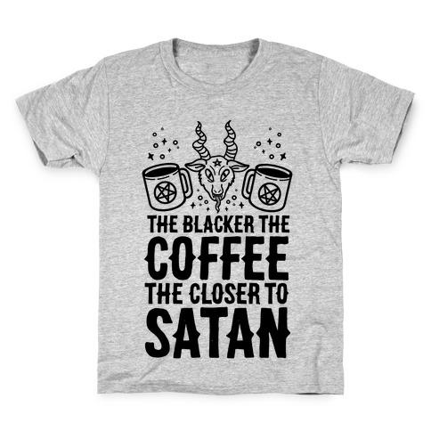 The Blacker The Coffee, The Closer To Satan Kids T-Shirt