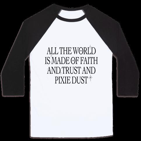 Faith, Trust and Pixie Dust Baseball Tee