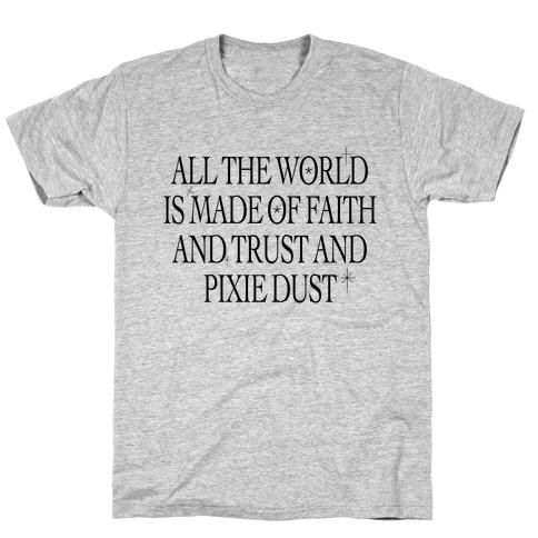 Faith, Trust and Pixie Dust T-Shirt