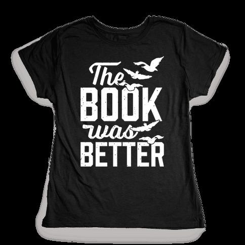 The Book Was Better (Divergent) Womens T-Shirt