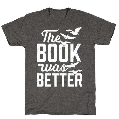 The Book Was Better (Divergent) Mens/Unisex T-Shirt