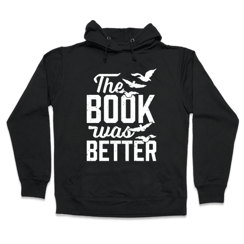The Book Was Better (Divergent) Hooded Sweatshirt