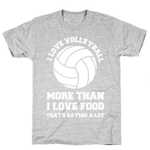 I Love Volleyball More Than Food Mens T-Shirt