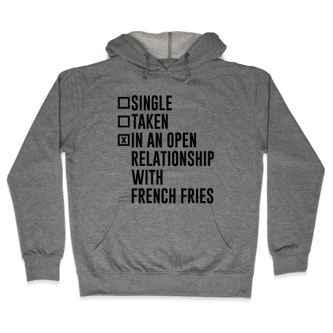 I'm In An Open Relationship With French Fries Hooded Sweatshirt