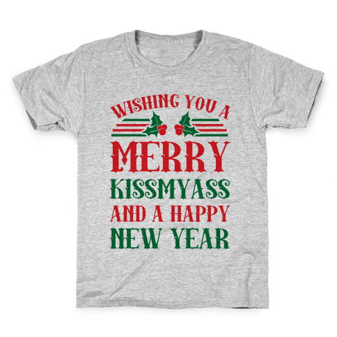 Wishing You A Merry Kissmyass Kids T-Shirt
