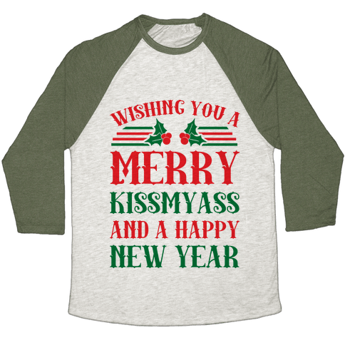 Wishing You A Merry Kissmyass Baseball Tee