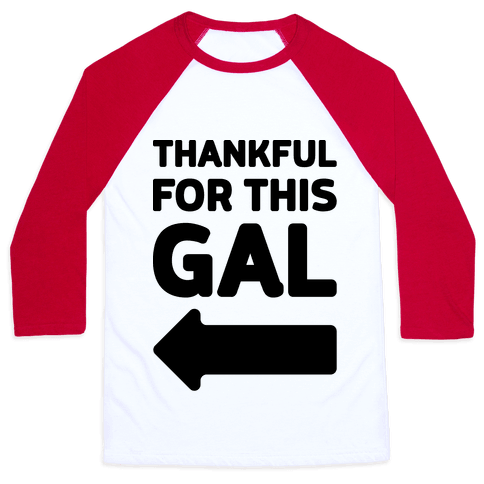 Thankful For This Gal Baseball Tee