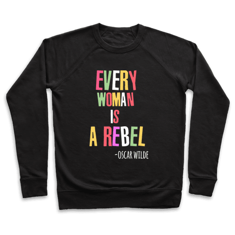 Every Woman Is A Rebel Oscar WIlde Pullover