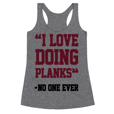 """I Love Doing Planks"" - No One Ever Racerback Tank Top"