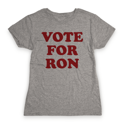 Vote for Ron Womens T-Shirt