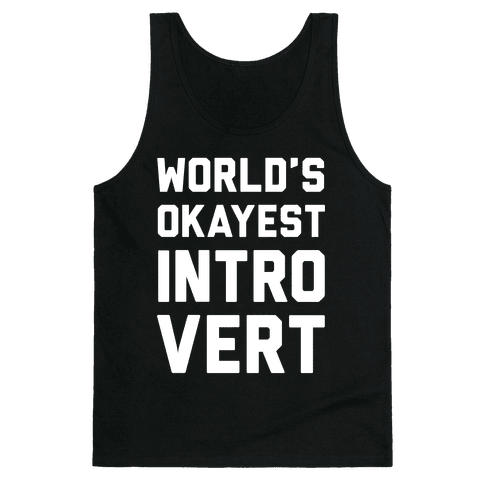 World's Okayest Introvert Tank Top