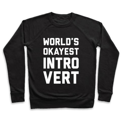 World's Okayest Introvert Pullover