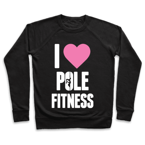 I Love Pole Fitness Pullover
