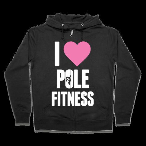 I Love Pole Fitness Zip Hoodie
