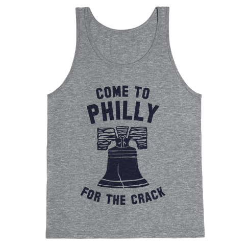 Come to Philly for the Crack Tank Top