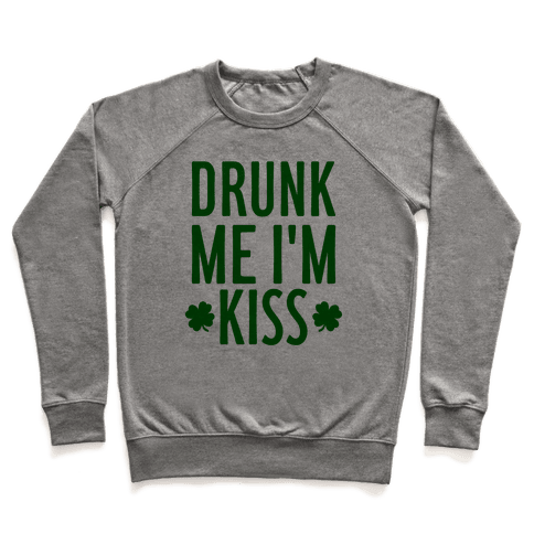 Drunk Me, I'm Kiss Pullover