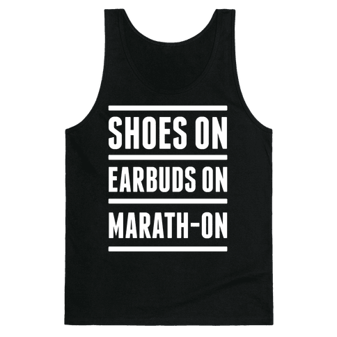 Shoes On Earbuds On Marath-On Tank Top