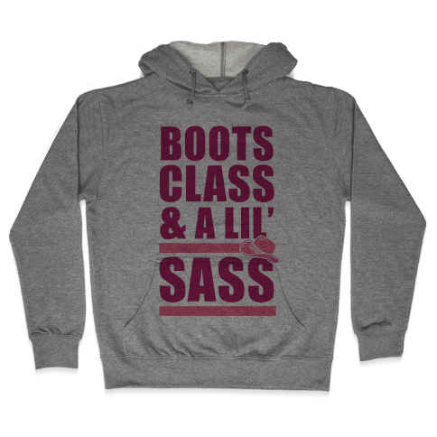 Boots, Class, & A Lil' Sass Hooded Sweatshirt