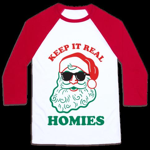 Keep It Real - Santa Baseball Tee