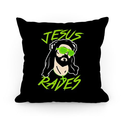 Jesus Raves Pillow