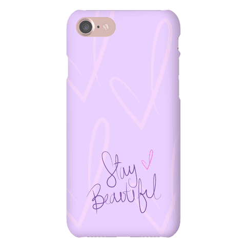 Stay Beautiful Phone Case