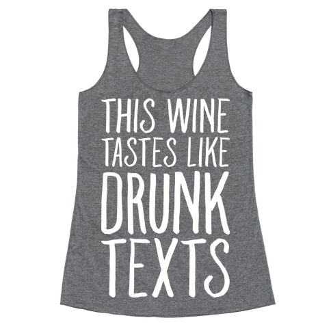 This Wine Tastes Like Drunk Texts Racerback Tank Top