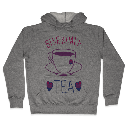 Bisexuali-TEA Hooded Sweatshirt