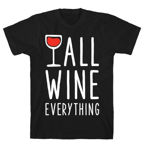 All Wine Everything Mens T-Shirt