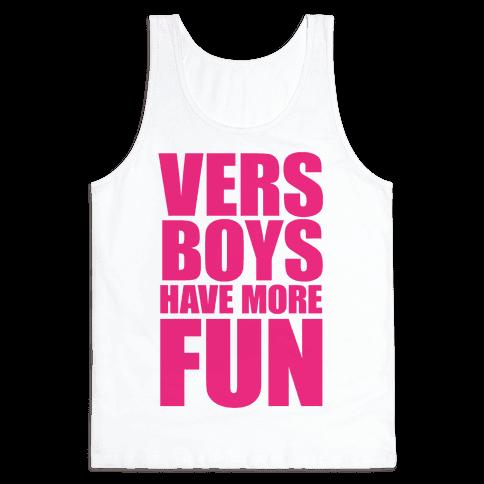 Vers Boys Have More Fun Tank Top