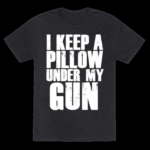 I Keep a Pillow Under My Gun
