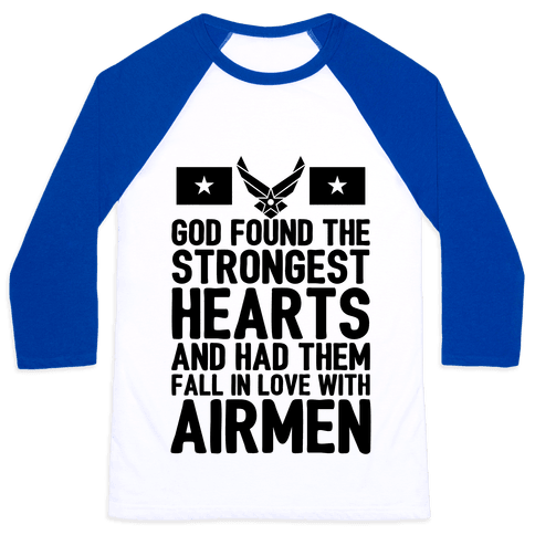 God Found The Strongest Hearts (Air Force) Baseball Tee