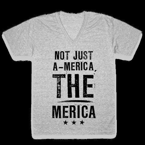 Not A-Merica, THE Merica V-Neck Tee Shirt