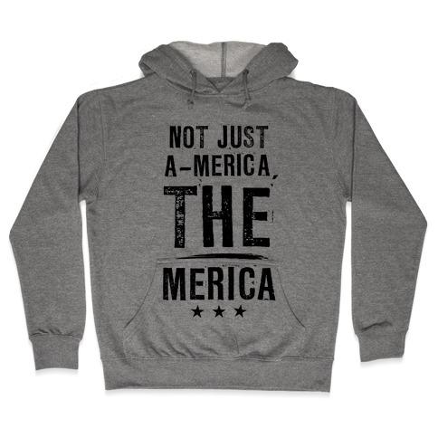 Not A-Merica, THE Merica Hooded Sweatshirt
