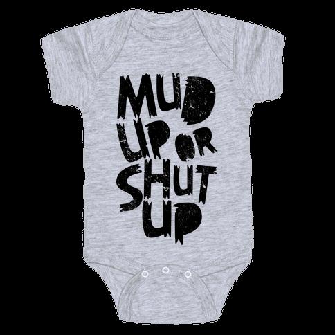 Mud Up or Shut Up Baby Onesy