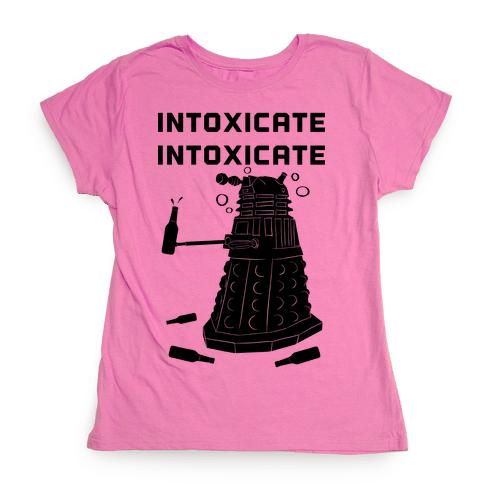 Intoxicate Intoxicate Womens T-Shirt