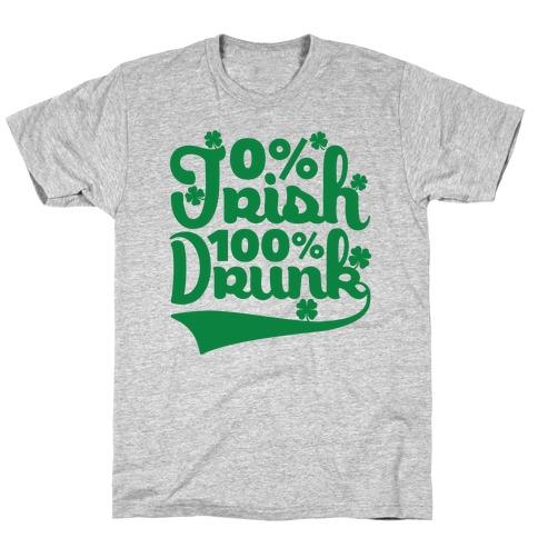 0% Irish 100% Drunk Mens/Unisex T-Shirt