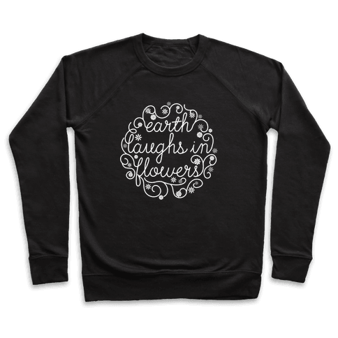 Earth Laughs In Flowers (Emerson Quote) Pullover