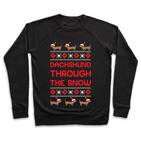 Dachshund Through The Snow Pullover