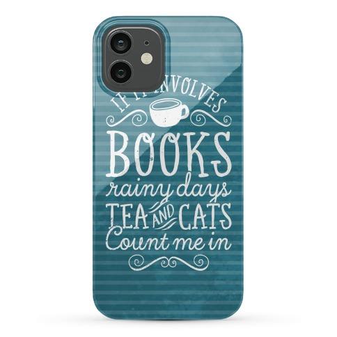 Books, Rainy Days, Tea, and Cats Phone Case