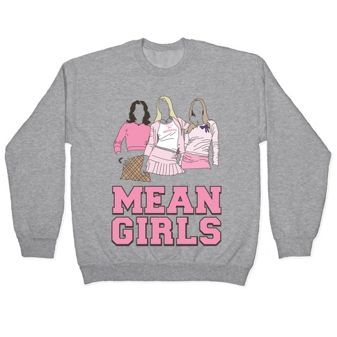 Mean Girls Pullover