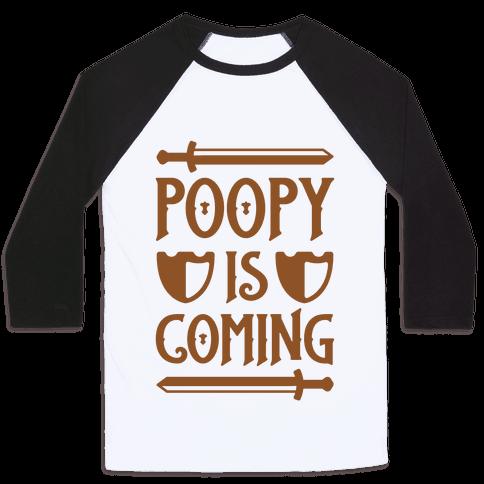Poopy Is Coming Baseball Tee