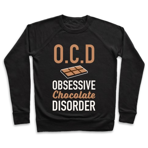 OCD Obsessive Chocolate Disorder Pullover