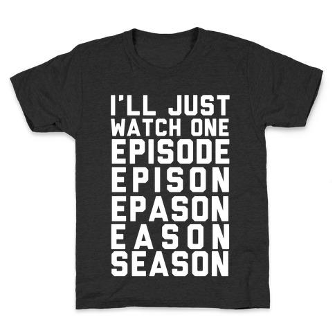 I'll Just Watch One Episode Season Kids T-Shirt