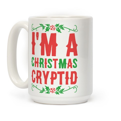 I'm a Christmas Cryptid  Coffee Mug