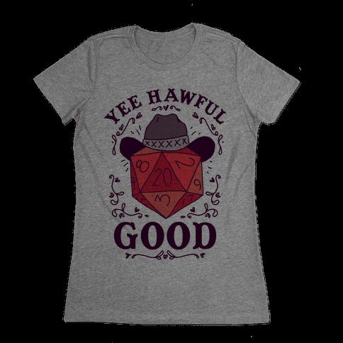 Yee Hawful Good Womens T-Shirt