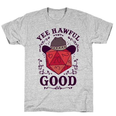 Yee Hawful Good T-Shirt