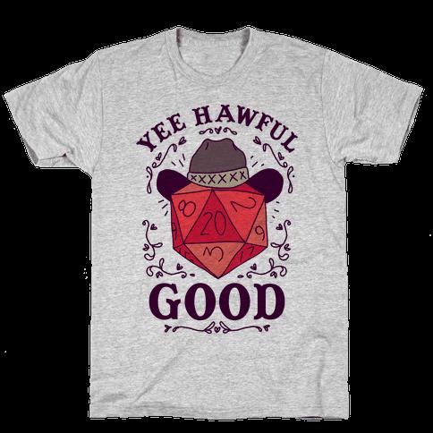 Yee Hawful Good Mens/Unisex T-Shirt