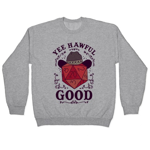 Yee Hawful Good Pullover