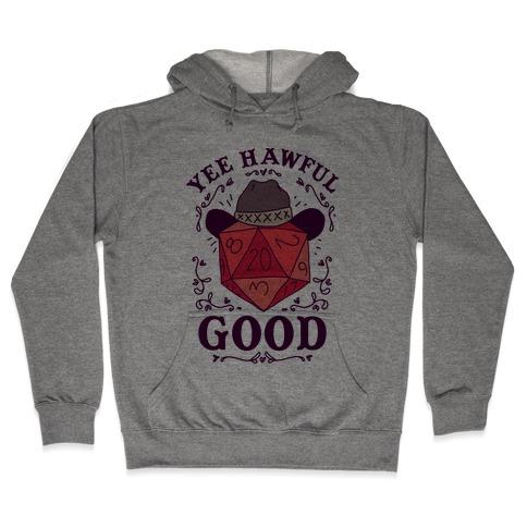 Yee Hawful Good Hooded Sweatshirt